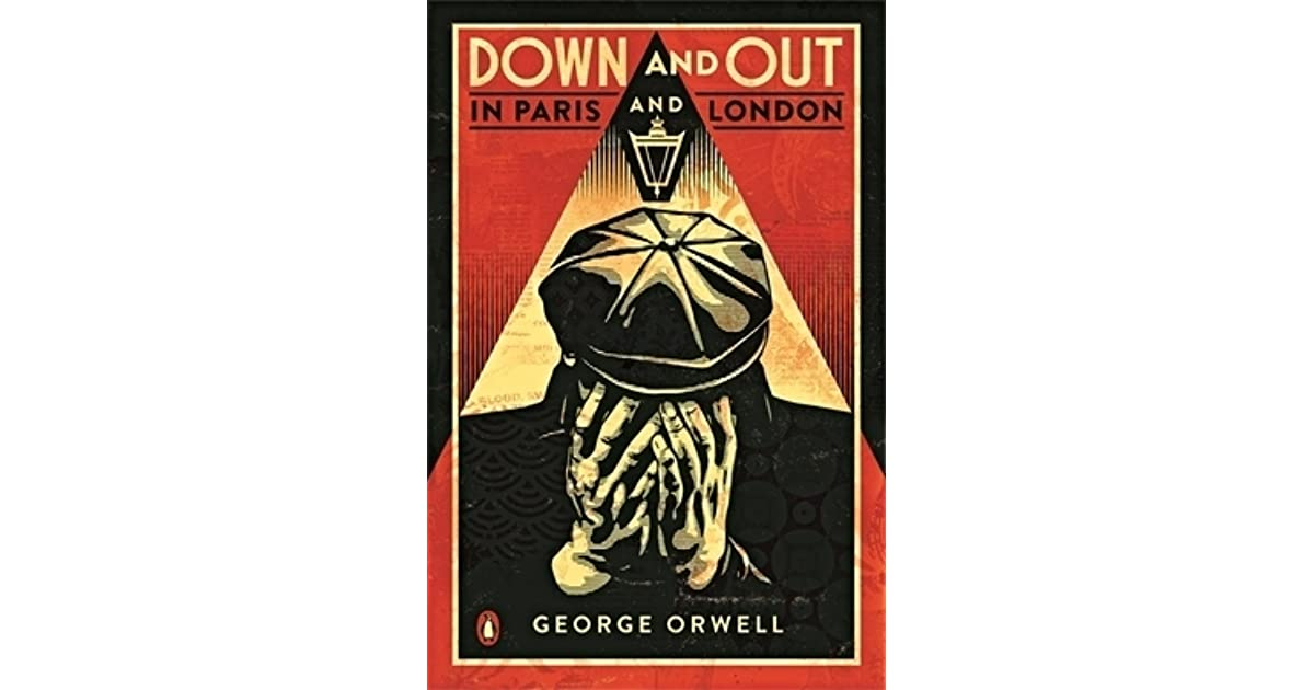 show students essay science technology government Why George Orwell's Down and Out in Paris and London is an effective piece of social commentary