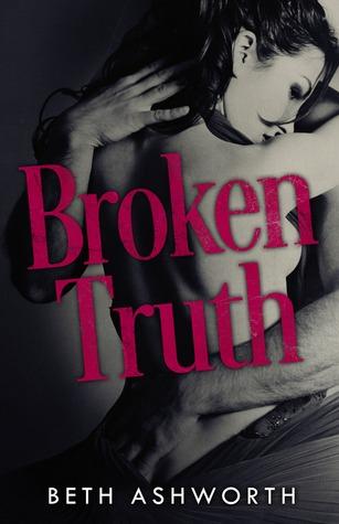 Broken Truth (Broken Hearts, #1)