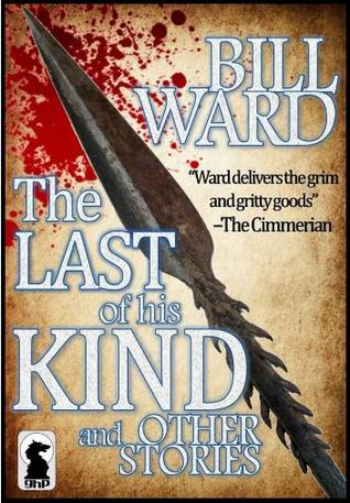 The Last of His Kind and Other Stories by Bill Ward