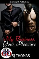My Business, Your Pleasure