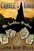 The Cradle of the Gods (The Soulstone Prophecy, #1)