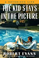 The Kid Stays In The Picture: A Hollywood Life