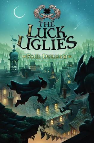 The Luck Uglies (The Luck Uglies, #1)