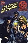 X-Men: Los chicos no lloran (Especiales X-Men Unlimited #2)