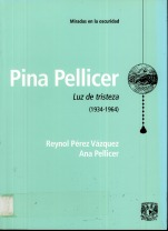 Pina Pellicer: Luz de tristeza (1934-1964)