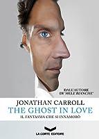 The Ghost in Love: Il fantasma che si innamorò