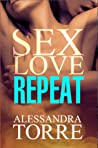 Sex Love Repeat by Alessandra Torre