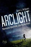 Arclight - Niemand überlebt die Dunkelheit (Arclight, #1)