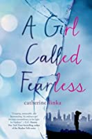 A Girl Called Fearless (A Girl Called Fearless #1)