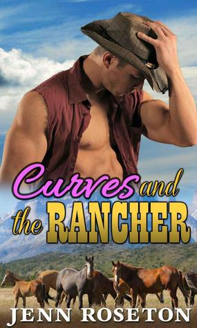 Curves and the Rancher by Jenn Roseton