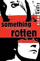 Something Rotten (Horatio Wilkes Mystery, #1)