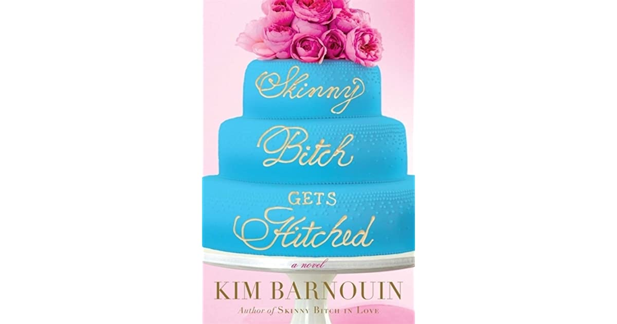 Skinny Bitch Gets Hitched (Skinny Bitch #2) by Kim Barnouin