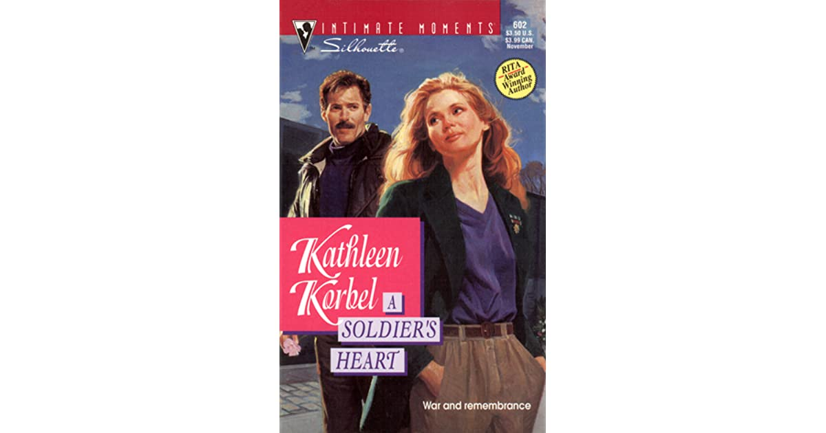 A Soldiers Heart By Kathleen Korbel