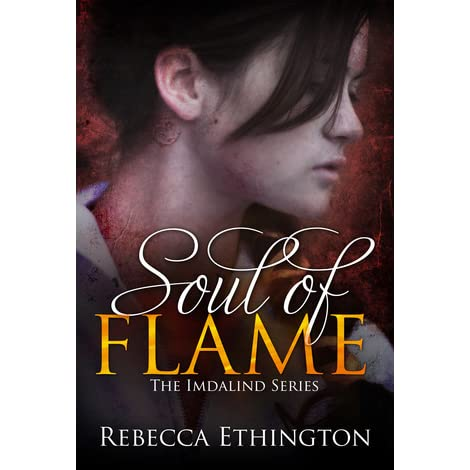 Soul Of Flame Imdalind 4 By Rebecca Ethington
