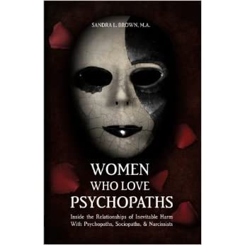 Women who love psychopaths inside the relationships of inevitable women who love psychopaths inside the relationships of inevitable harm with psychopaths sociopaths narcissists by sandra l brown 2 star ratings fandeluxe Images
