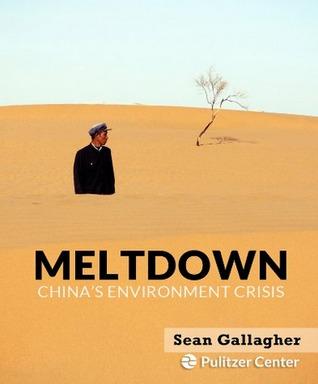 Meltdown: China's Environment Crisis