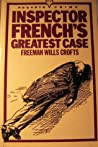 Inspector French's Greatest Case (Inspector French #1)