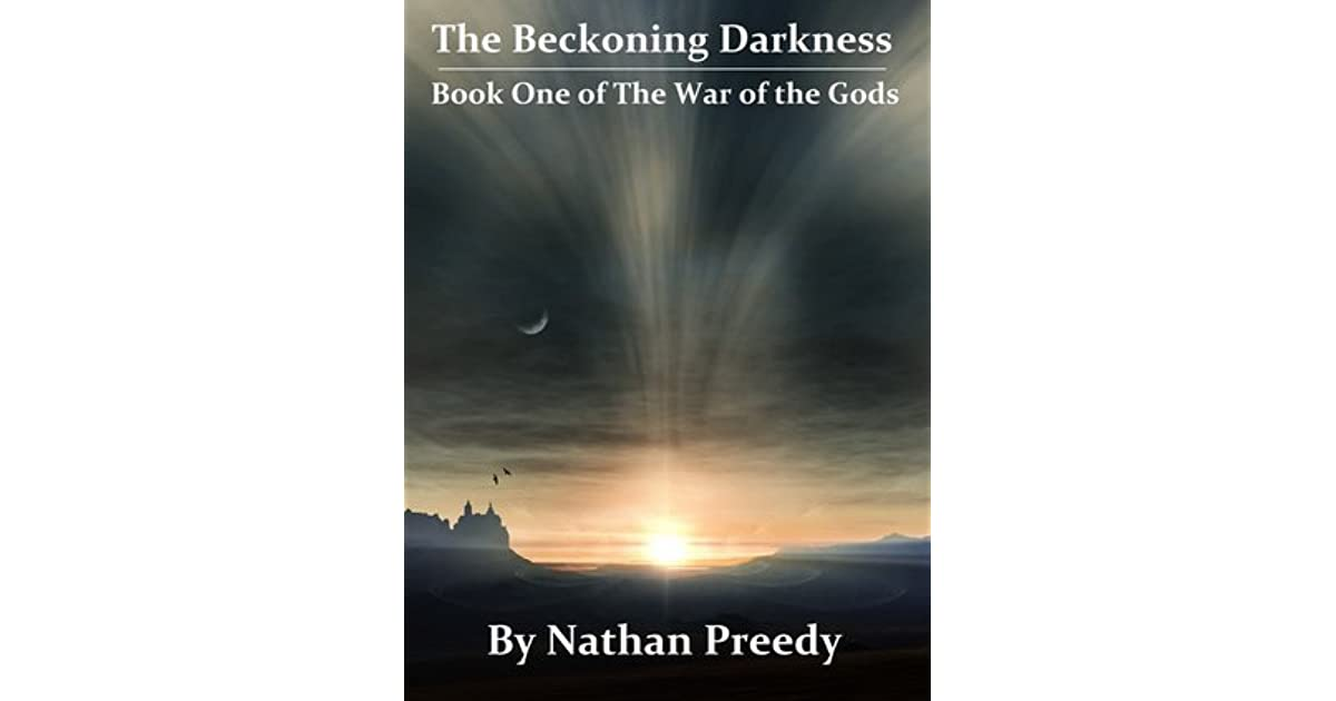 The Beckoning Darkness The War Of The Gods 1 By Nathan Preedy