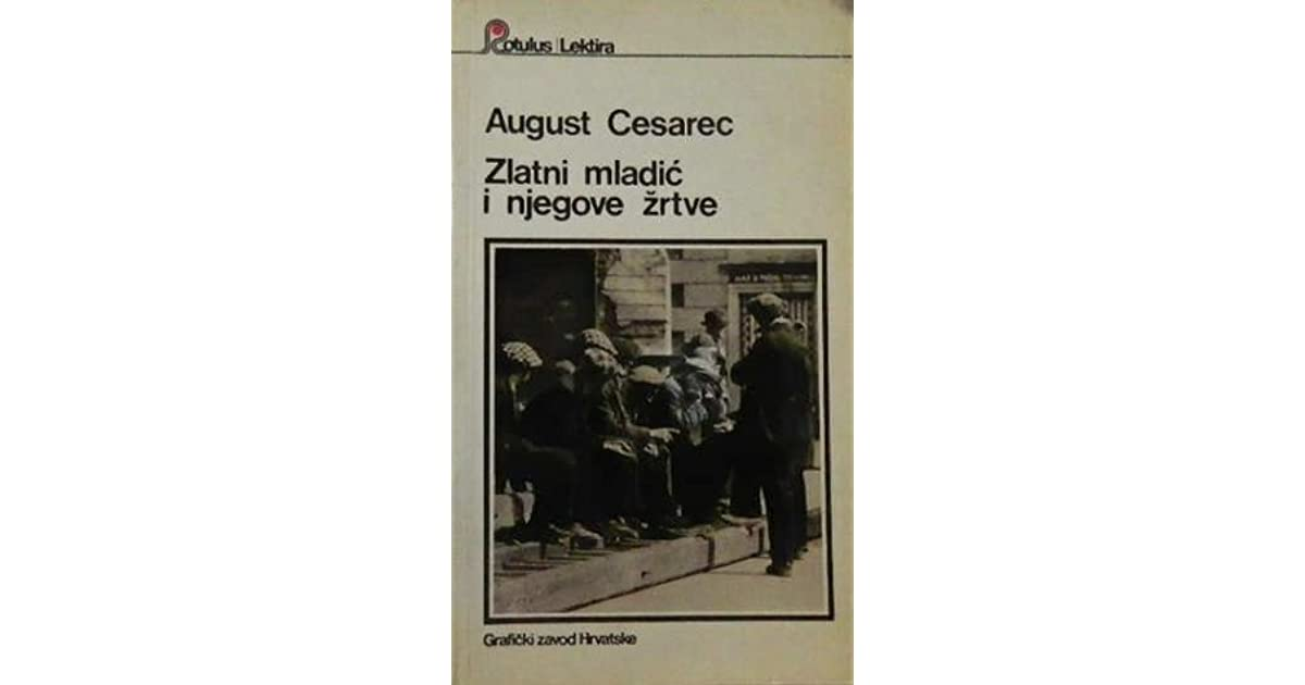 Zlatni Mladic I Njegove Zrtve By August Cesarec