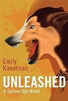 Unleashed (Sydney Rye, #1)