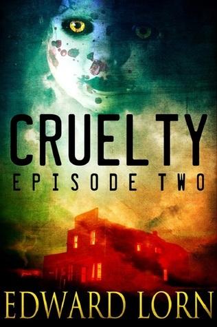 Cruelty: Episode Two