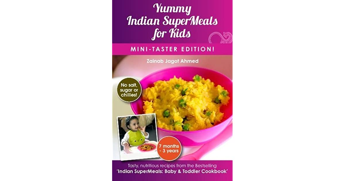 Yummy indian supermeals for kids mini taster edition by zainab yummy indian supermeals for kids mini taster edition by zainab jagot ahmed forumfinder Choice Image