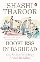 Bookless in Baghdad and Other Writings on Reading