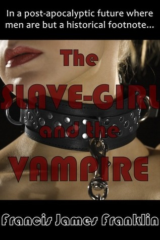The Slave-Girl and the Vampire by Francis James Franklin