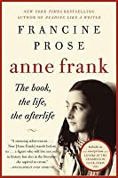 Anne Frank: The Book, The Life, The Afterlife
