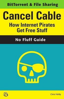 Cancel-Cable-How-Internet-Pirates-Get-Free-Stuff