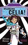 Starring Celia (Glitter & Razz Presents...) (Volume 1)