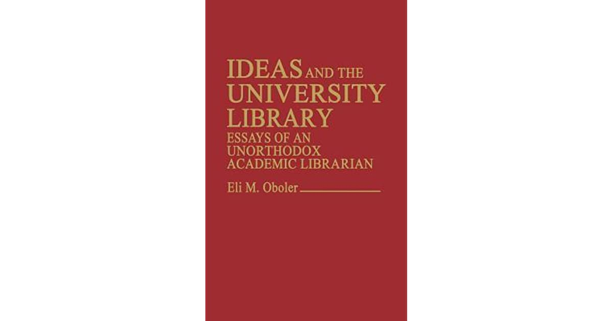 Ideas And The University Library Essays Of An Unorthodox Academic  Ideas And The University Library Essays Of An Unorthodox Academic Librarian  By Eli M Oboler Argument Essay Thesis Statement also Research Paper Essay Examples  Essay On Health Awareness