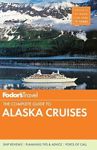 fodor s the complete guide to alaska cruises by fodor s travel rh goodreads com Anchorage Alaska Northern Lights Alaska