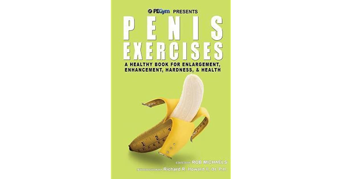 Penis Exercises: A Healthy Book for Enlargement, Enhancement, Hardness, &  Health by Rob Michaels