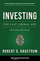 Investing: The Last Liberal Art, Second Edition