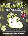Fear the Amoeba (Squish, #6)