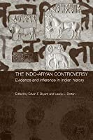 The Indo-Aryan Controversy: Evidence and Inference in Indian History