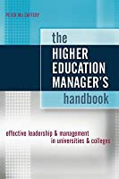 The Higher Education Manager's Handbook: Effective Leadership and Management in Universities and Colleges
