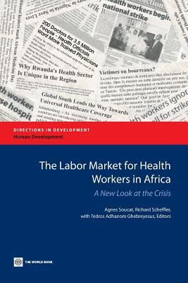 The Labor Market for Health Workers in Africa: A New Look at the Crisis