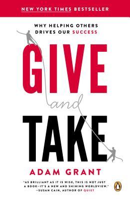 Give and Take by Adam M. Grant