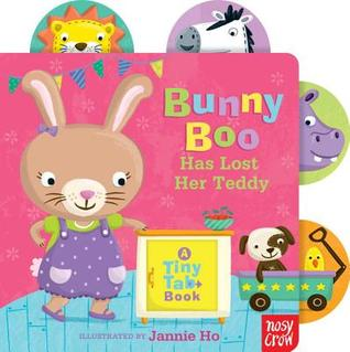Bunny Boo Has Lost Her Teddy: A Tiny Tab Book by Nosy Crow