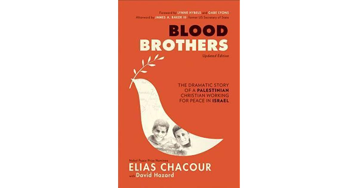 elias chocours blood brothers Blood brothers by elias chacour, david hazard , paperback , elias chacour (shah koor), a melkite priest, is a graduate of the seminaire du saint sulpice in paris and the first palestinian to earn a degree from the.