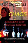 Chaos at Crescent City Medical Center (Alex Destephano, #1)