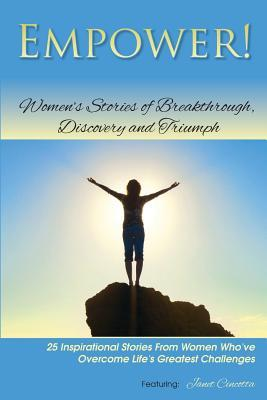 Empower! Women's Stories of Breakthrough, Discovery and Triumph