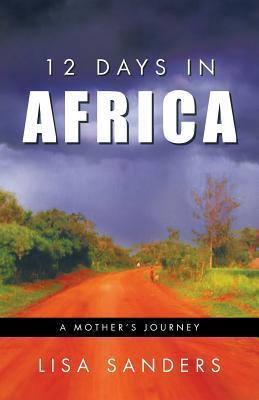 12 Days in Africa: A Mother's Journey