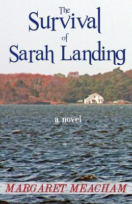 The Survival of Sarah Landing by Margaret Meacham