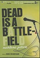 Dead Is A Battlefield Dead Is 6 By Marlene Perez