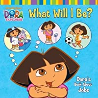 What Will I Be? (Dora the Explorer)