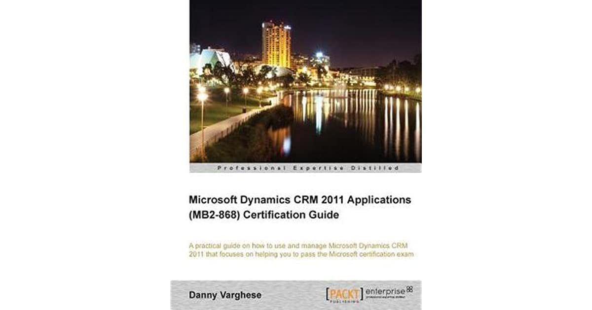 Microsoft Dynamics Crm 2011 Applications Mb2 868 Certification