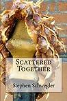 Scattered Together
